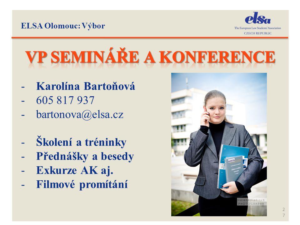 27 -Karolína Bartoňová -605 817 937 -bartonova@elsa.cz -Školení a tréninky -Přednášky a besedy -Exkurze AK aj. -Filmové promítání