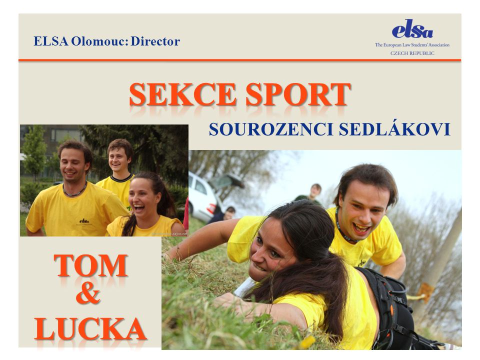 ELSA Olomouc: Director 31 SOUROZENCI SEDLÁKOVI &