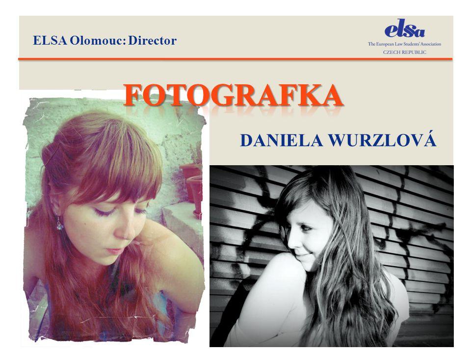 ELSA Olomouc: Director 32 DANIELA WURZLOVÁ