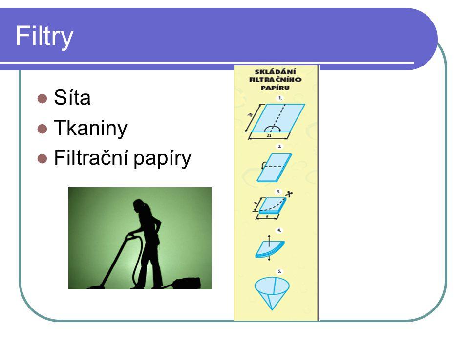  1.Kde v domácnosti používáme filtraci nebo filtry .