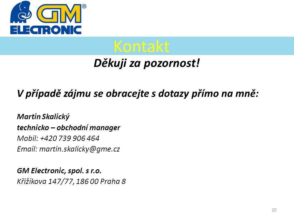Kontakt Děkuji za pozornost! V případě zájmu se obracejte s dotazy přímo na mně: Martin Skalický technicko – obchodní manager Mobil: +420 739 906 464