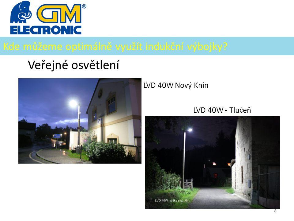 Kde můžeme optimálně využít indukční výbojky? Veřejné osvětlení LVD 40W Nový Knín LVD 40W - Tlučeň 8