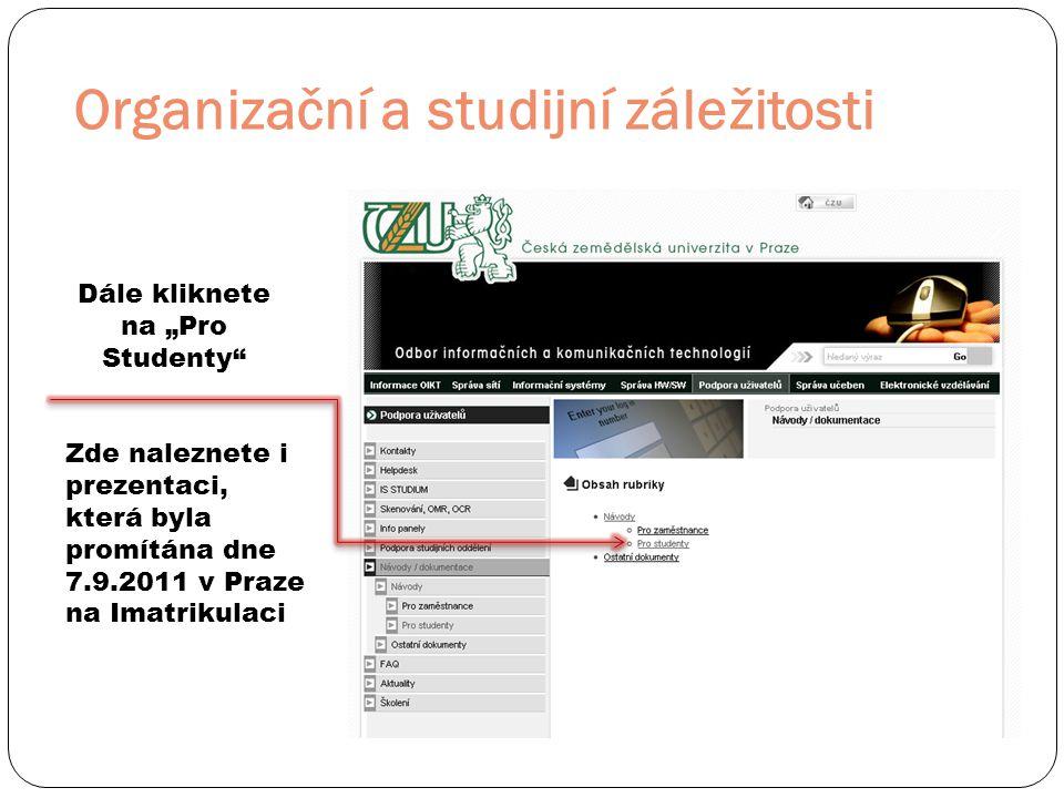 """Organizační a studijní záležitosti Dále kliknete na """"Pro Studenty Zde naleznete i prezentaci, která byla promítána dne 7.9.2011 v Praze na Imatrikulaci"""