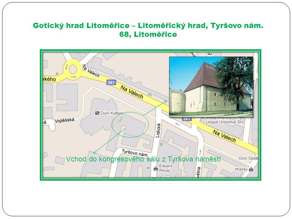Vchod do kongresového sálu z Tyršova náměstí Gotický hrad Litoměřice – Litoměřický hrad, Tyršovo nám. 68, Litoměřice