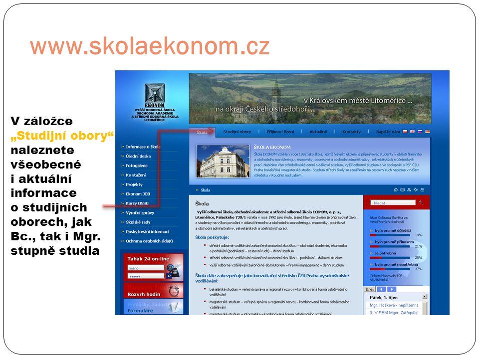 """www.skolaekonom.cz V záložce """"Studijní obory"""" naleznete všeobecné i aktuální informace o studijních oborech, jak Bc., tak i Mgr. stupně studia"""