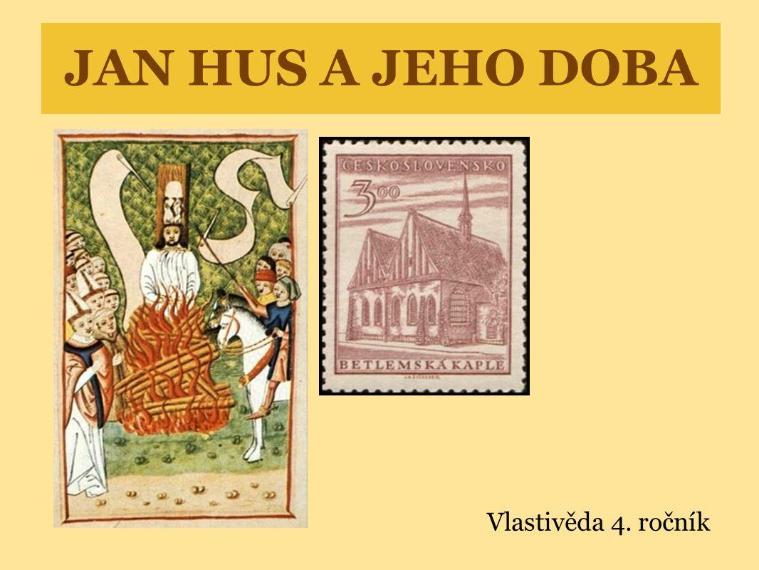 JAN HUS A JEHO DOBA Vlastivěda 4. ročník