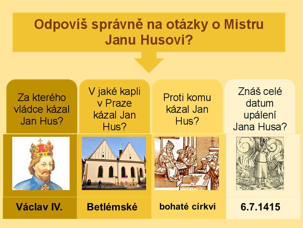 Jan Hus a jeho doba - začátek 15.století - za vlády krále __________ země v úpadku - šlechta ještě více utiskuje p______ - ______ nesmírně bohatne, aby mohla žít v přepychu prodává _______ - ________ - začal kázat proti lakomé církvi - kázal pro prostý lid v Praze v kapli _______ - církev prohlásila Husa za _______ - Hus odjíždí do _______ obhájit své učení - byl odsouzen a ____________ upálen DÚ: doplňovačka