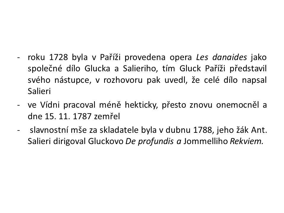 -roku 1728 byla v Paříži provedena opera Les danaides jako společné dílo Glucka a Salieriho, tím Gluck Paříži představil svého nástupce, v rozhovoru p