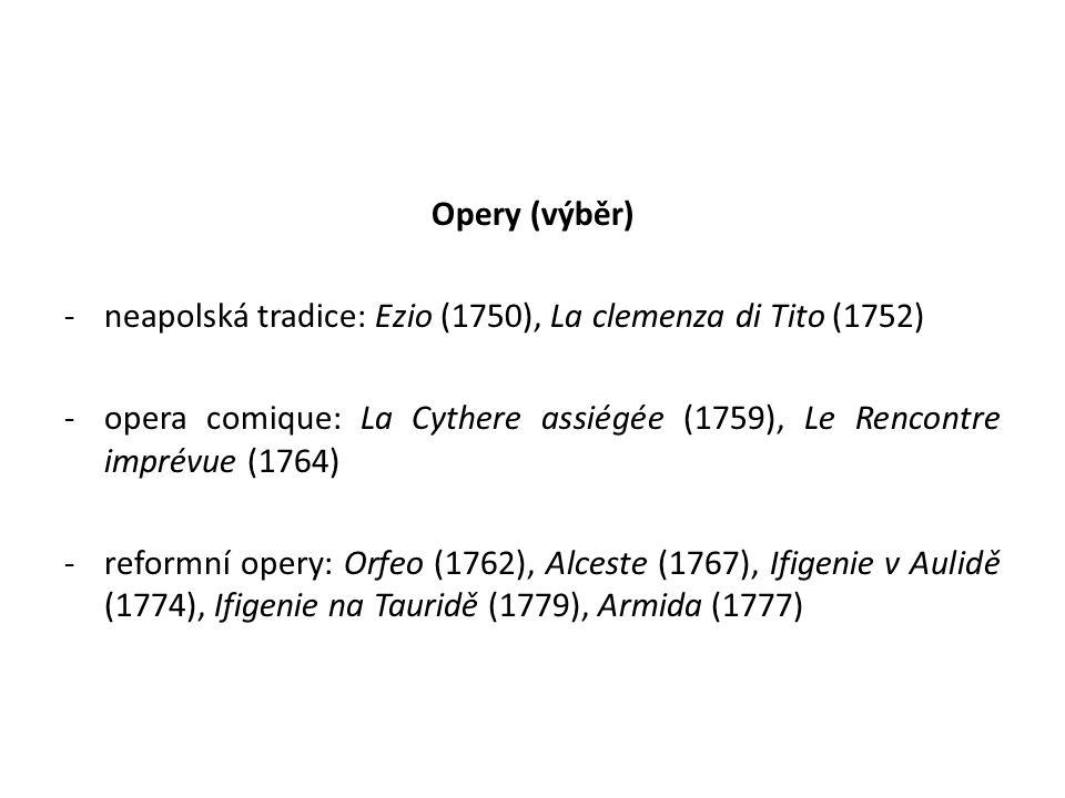 Opery (výběr) -neapolská tradice: Ezio (1750), La clemenza di Tito (1752) -opera comique: La Cythere assiégée (1759), Le Rencontre imprévue (1764) -re