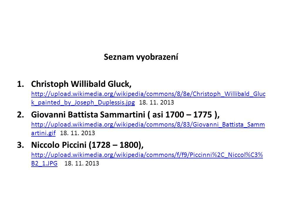 Seznam vyobrazení 1.Christoph Willibald Gluck, http://upload.wikimedia.org/wikipedia/commons/8/8e/Christoph_Willibald_Gluc k_painted_by_Joseph_Dupless
