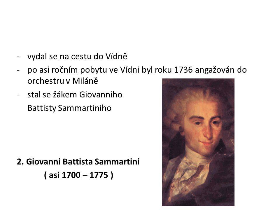 -vydal se na cestu do Vídně -po asi ročním pobytu ve Vídni byl roku 1736 angažován do orchestru v Miláně -stal se žákem Giovanniho Battisty Sammartini