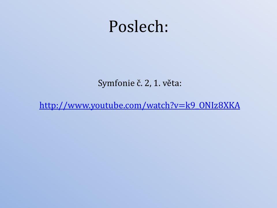 Poslech: Symfonie č. 2, 1. věta: http://www.youtube.com/watch?v=k9_ONIz8XKA