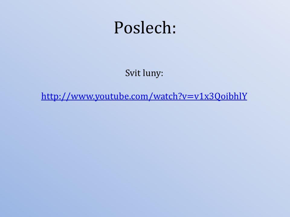 Poslech: Svit luny: http://www.youtube.com/watch?v=v1x3QoibhlY