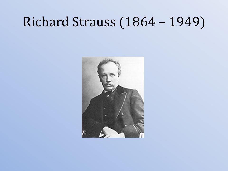 Richard Strauss (1864 – 1949)