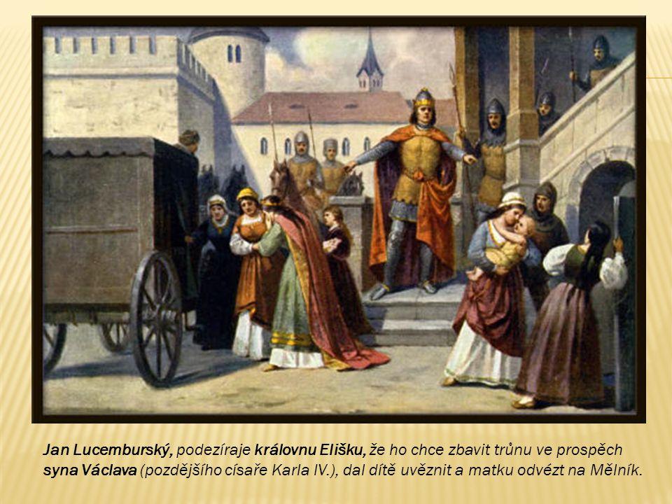 Královně Elišce ovšem nelíbil se způsob života jejího manžela. Všemožně bránila se kupčení se Českou zemí, kterou tak milovala. Zlí společníci namluvi