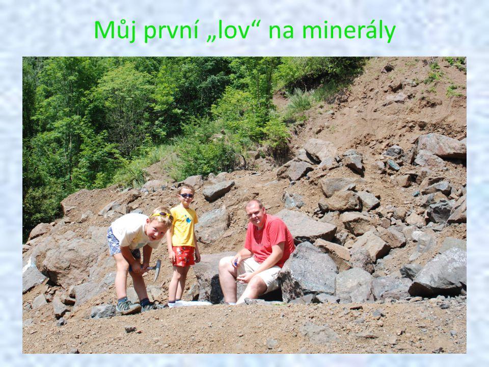 """Můj první """"lov na minerály Poprvé jsem hledal minerály v lomu Kozákov."""