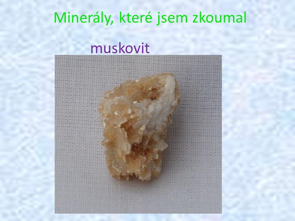 Minerály, které jsem zkoumal muskovit