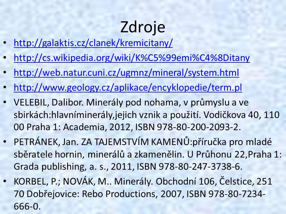 Zdroje • http://galaktis.cz/clanek/kremicitany/ http://galaktis.cz/clanek/kremicitany/ • http://cs.wikipedia.org/wiki/K%C5%99emi%C4%8Ditany http://cs.wikipedia.org/wiki/K%C5%99emi%C4%8Ditany • http://web.natur.cuni.cz/ugmnz/mineral/system.html http://web.natur.cuni.cz/ugmnz/mineral/system.html • http://www.geology.cz/aplikace/encyklopedie/term.pl http://www.geology.cz/aplikace/encyklopedie/term.pl • VELEBIL, Dalibor.