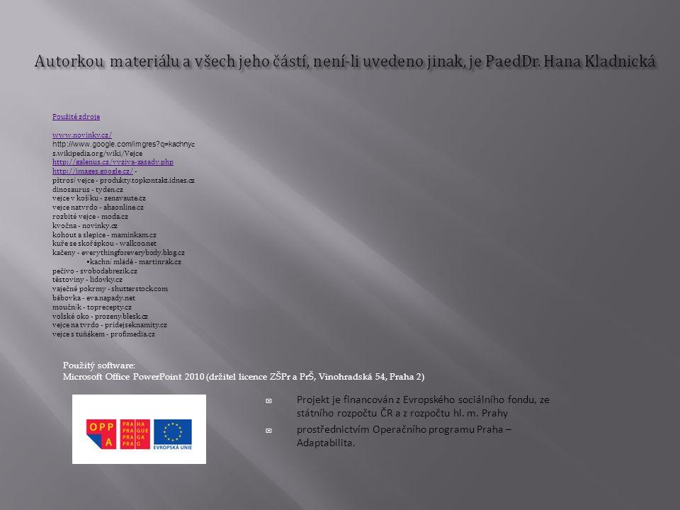  Projekt je financován z Evropského sociálního fondu, ze státního rozpočtu ČR a z rozpočtu hl. m. Prahy  prostřednictvím Operačního programu Praha –