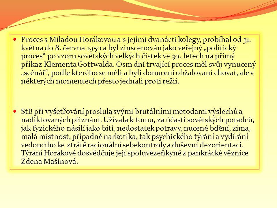 """ Proces s Miladou Horákovou a s jejími dvanácti kolegy, probíhal od 31. května do 8. června 1950 a byl zinscenován jako veřejný """"politický proces"""" po"""