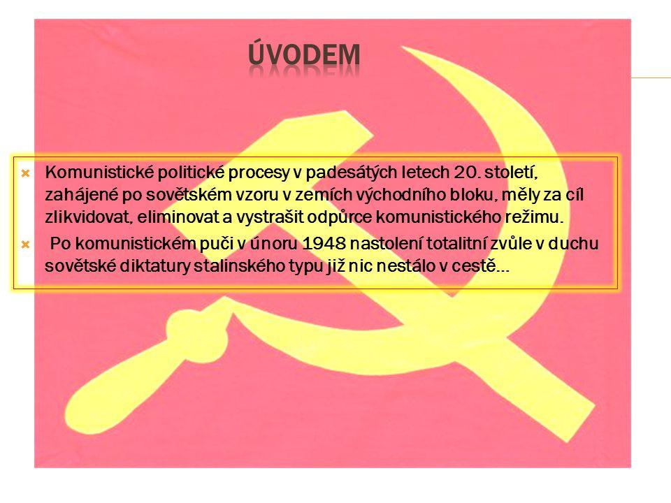  Komunistické politické procesy v padesátých letech 20. století, zahájené po sovětském vzoru v zemích východního bloku, měly za cíl zlikvidovat, elim