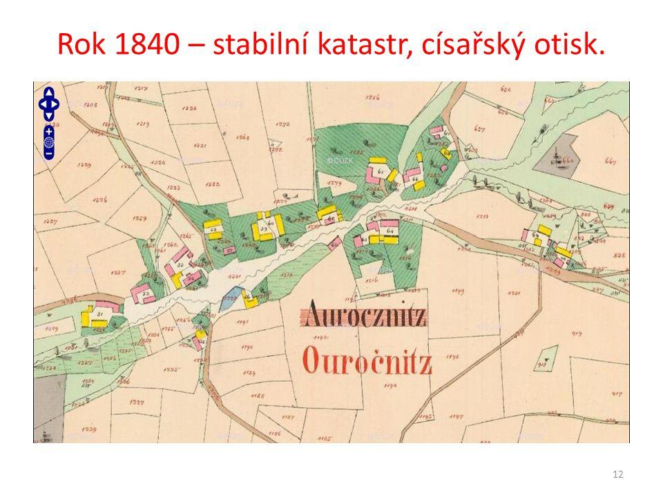 Rok 1840 – stabilní katastr, císařský otisk. 12