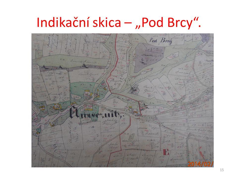 """Indikační skica – """"Pod Brcy"""". 15"""