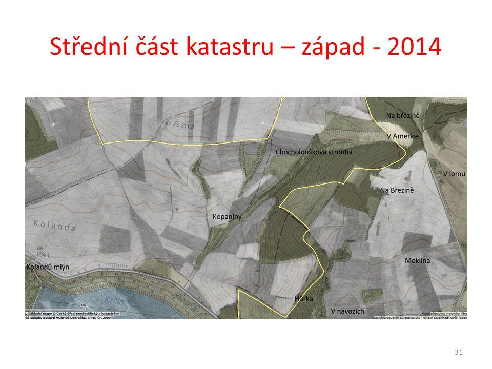 Střední část katastru – západ - 2014 31