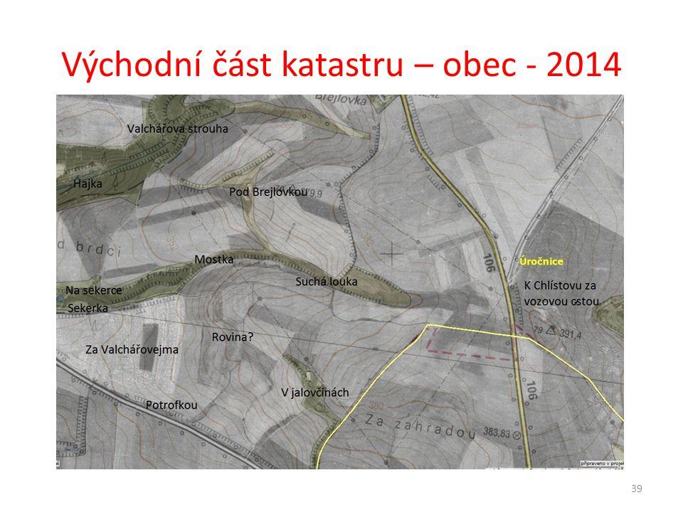 Východní část katastru – obec - 2014 39