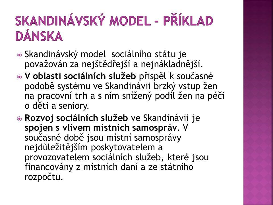 Skandinávský model sociálního státu je považován za nejštědřejší a nejnákladnější.  V oblasti sociálních služeb přispěl k současné podobě systému v