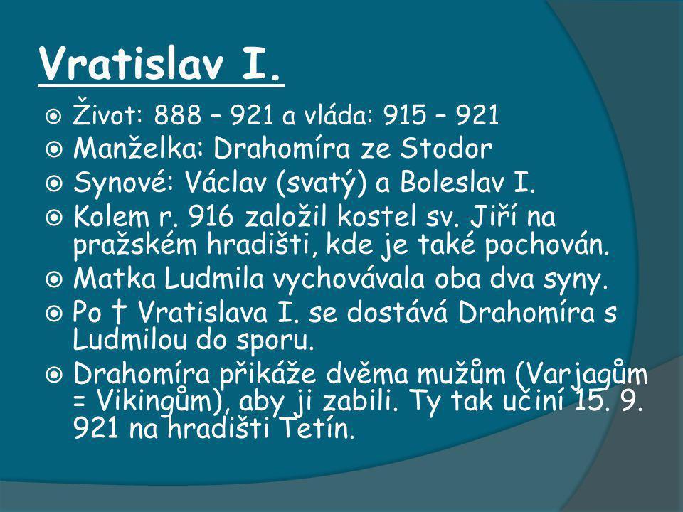 Břetislav I. Manželky: Guta - Jitka  Potomci: Spytihněv II., Vratislav II., Konrád I.