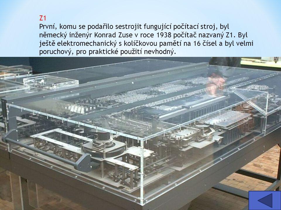 Z1 První, komu se podařilo sestrojit fungující počítací stroj, byl německý inženýr Konrad Zuse v roce 1938 počítač nazvaný Z1. Byl ještě elektromechan