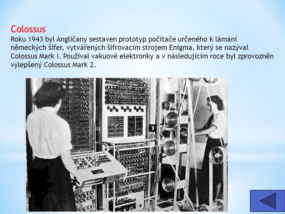 Colossus Roku 1943 byl Angličany sestaven prototyp počítače určeného k lámání německých šifer, vytvářených šifrovacím strojem Enigma, který se nazýval