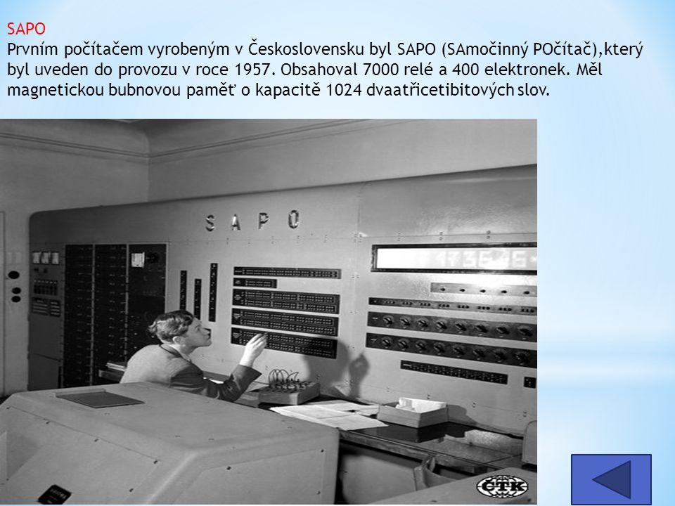 SAPO Prvním počítačem vyrobeným v Československu byl SAPO (SAmočinný POčítač),který byl uveden do provozu v roce 1957. Obsahoval 7000 relé a 400 elekt