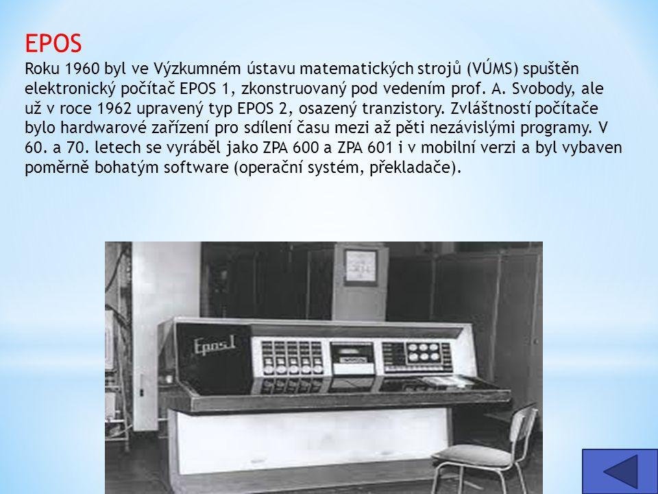 EPOS Roku 1960 byl ve Výzkumném ústavu matematických strojů (VÚMS) spuštěn elektronický počítač EPOS 1, zkonstruovaný pod vedením prof. A. Svobody, al