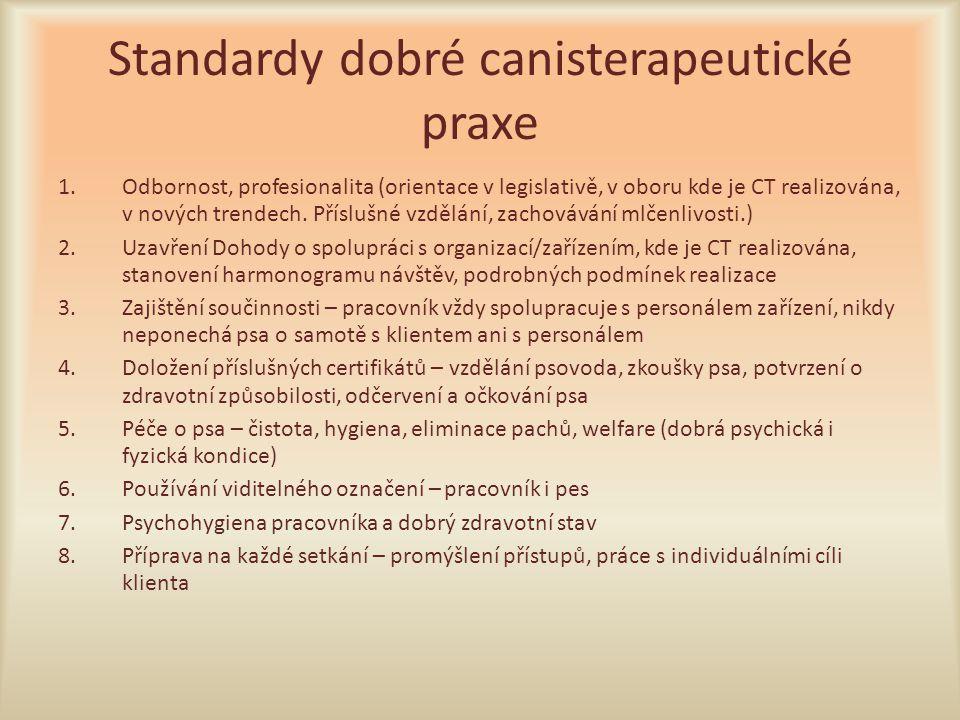 Standardy dobré canisterapeutické praxe 1.Odbornost, profesionalita (orientace v legislativě, v oboru kde je CT realizována, v nových trendech. Příslu