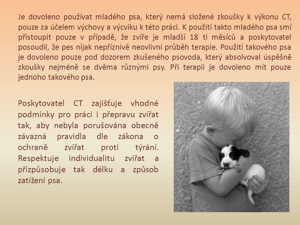 Je dovoleno používat mladého psa, který nemá složené zkoušky k výkonu CT, pouze za účelem výchovy a výcviku k této práci. K použití takto mladého psa