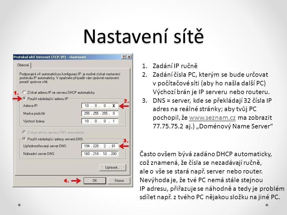 1.Zadání IP ručně 2.Zadání čísla PC, kterým se bude určovat v počítačové síti (aby ho našla další PC) Výchozí brán je IP serveru nebo routeru. 3.DNS =