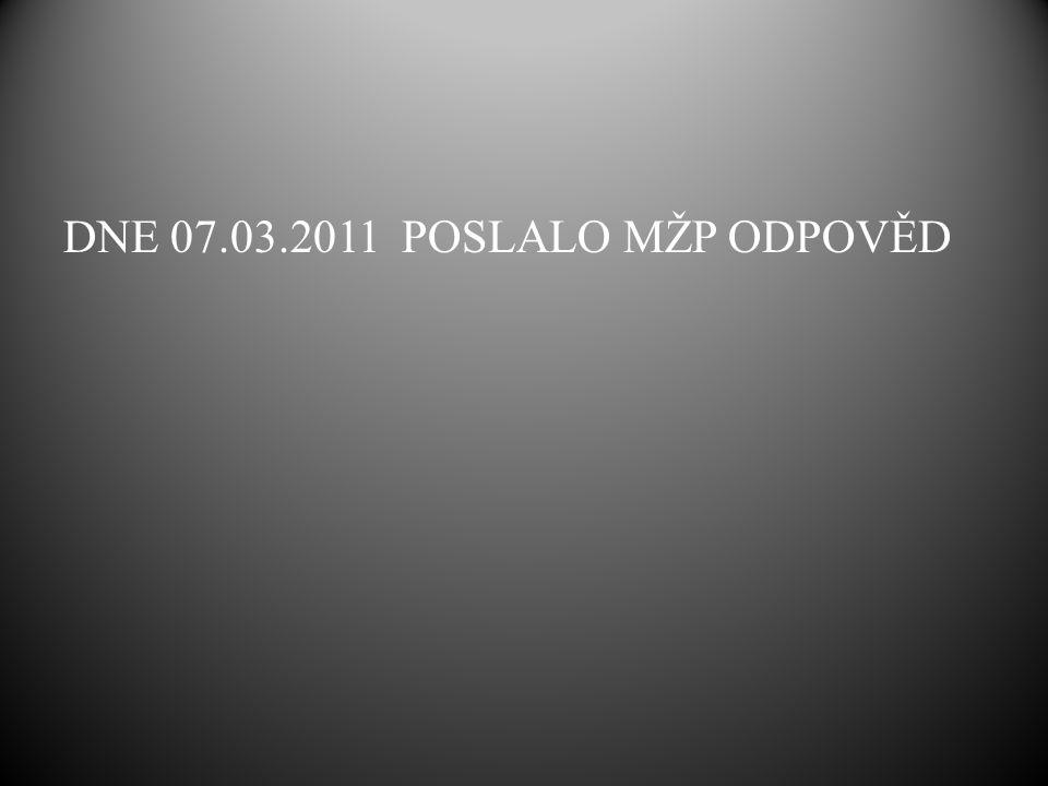 DNE 07.03.2011 POSLALO MŽP ODPOVĚD
