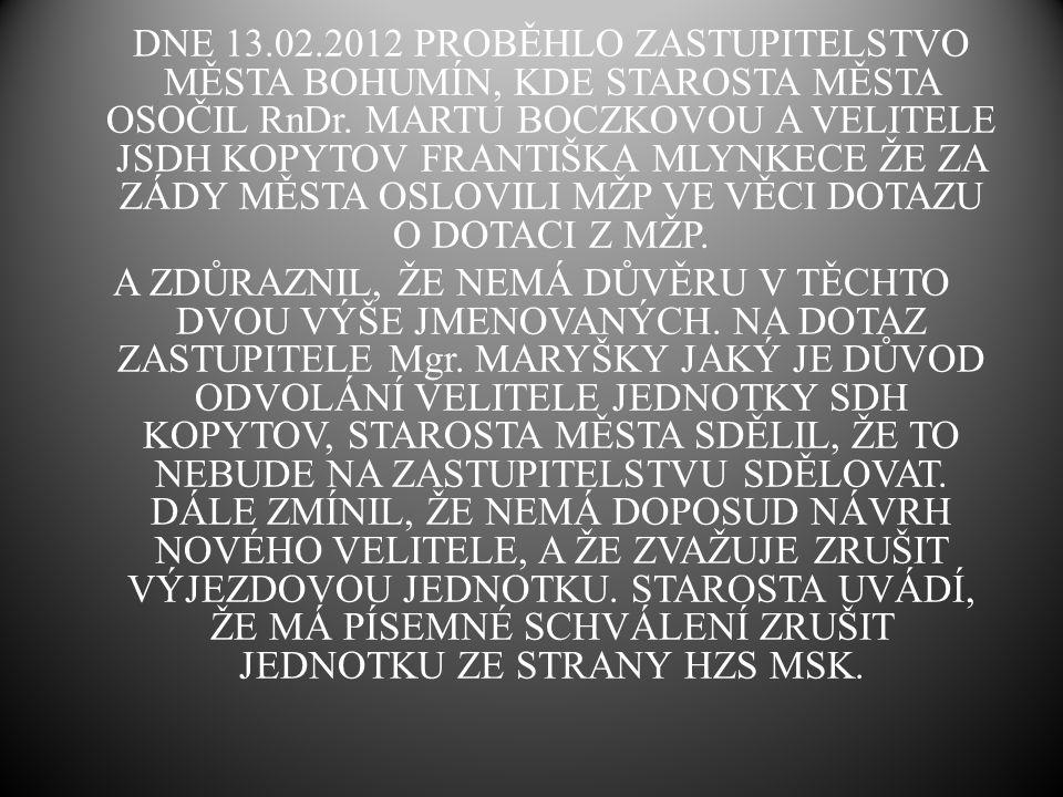 DNE 13.02.2012 PROBĚHLO ZASTUPITELSTVO MĚSTA BOHUMÍN, KDE STAROSTA MĚSTA OSOČIL RnDr.