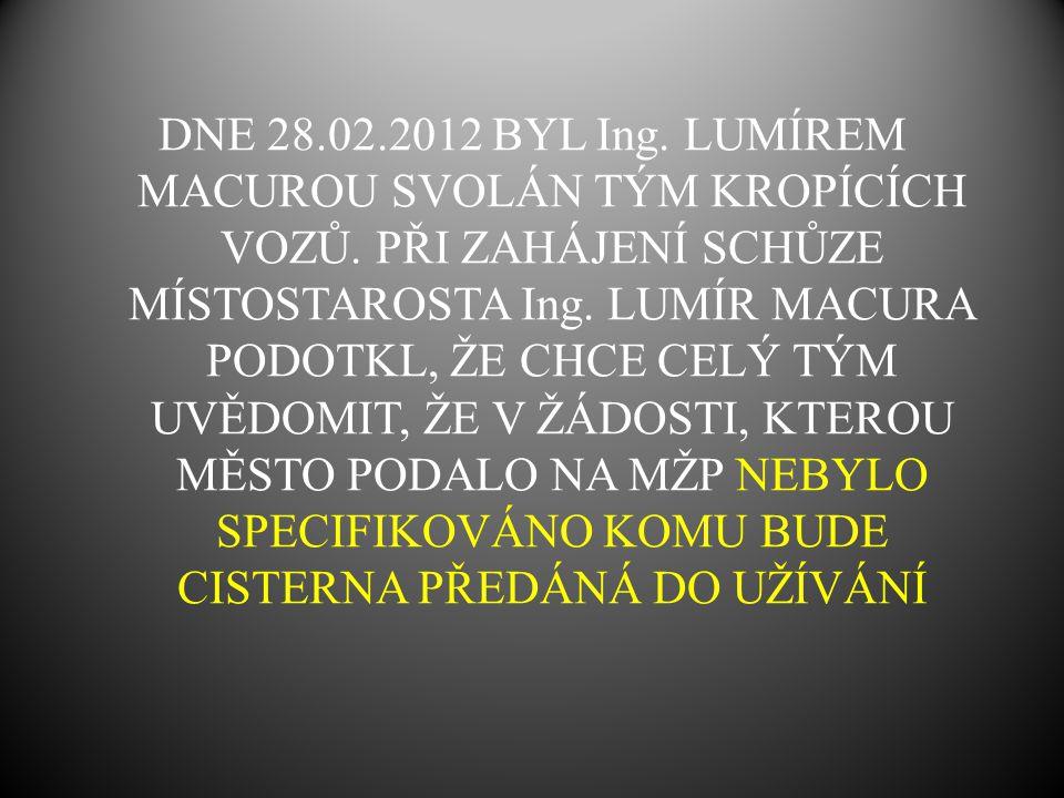 DNE 28.02.2012 BYL Ing.LUMÍREM MACUROU SVOLÁN TÝM KROPÍCÍCH VOZŮ.