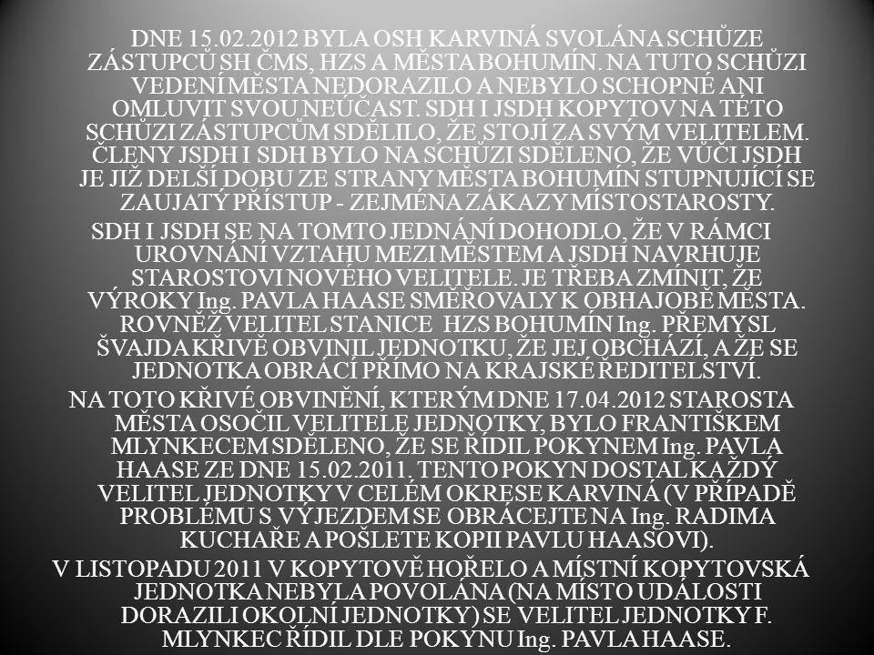 DNE 15.02.2012 BYLA OSH KARVINÁ SVOLÁNA SCHŮZE ZÁSTUPCŮ SH ČMS, HZS A MĚSTA BOHUMÍN.