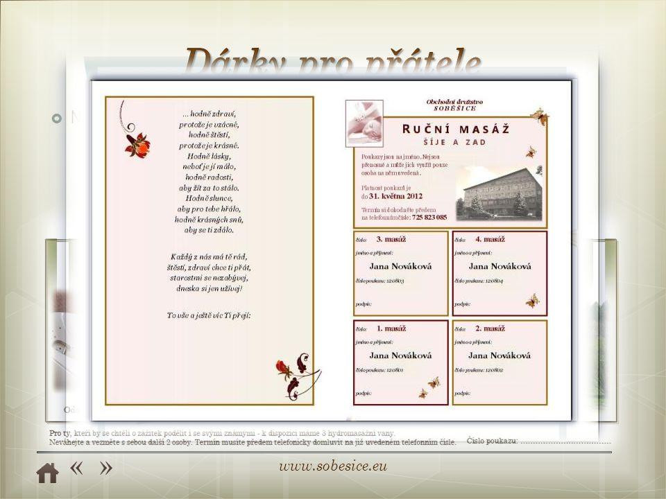 www.sobesice.eu  Nabízíme poukázky:  na jednotlivé služby  v určité hodnotě  ve formě přání s jménem oslavence