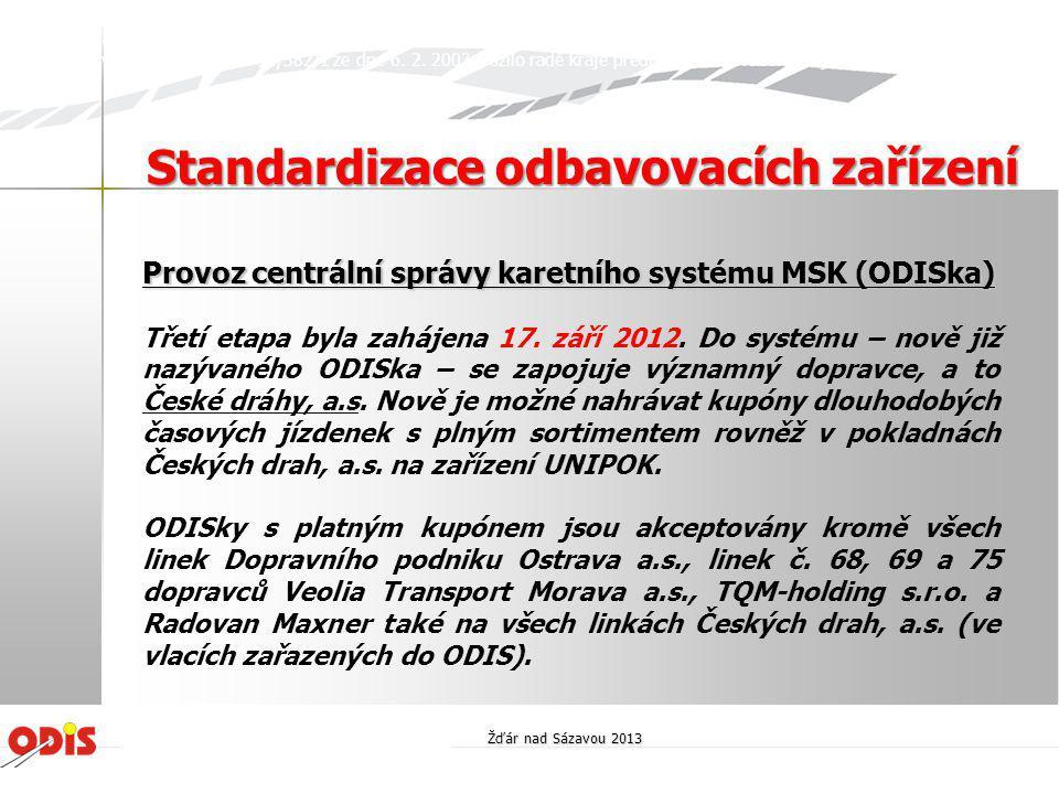 Provoz centrální správy karetního systému MSK (ODISka) Třetí etapa byla zahájena 17. září 2012. Do systému – nově již nazývaného ODISka – se zapojuje