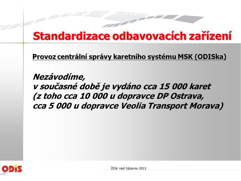 Provoz centrální správy karetního systému MSK (ODISka) Nezávodíme, v současné době je vydáno cca 15 000 karet (z toho cca 10 000 u dopravce DP Ostrava