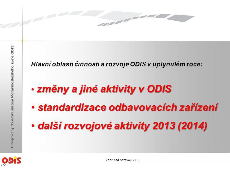 Hlavní oblasti činnosti a rozvoje ODIS v uplynulém roce: • změny a jiné aktivity v ODIS • standardizace odbavovacích zařízení • další rozvojové aktivi
