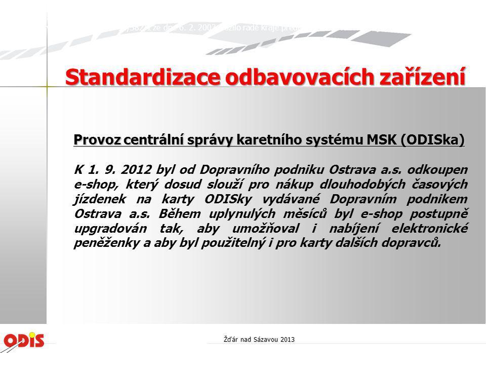 Provoz centrální správy karetního systému MSK (ODISka) K 1. 9. 2012 byl od Dopravního podniku Ostrava a.s. odkoupen e-shop, který dosud slouží pro nák