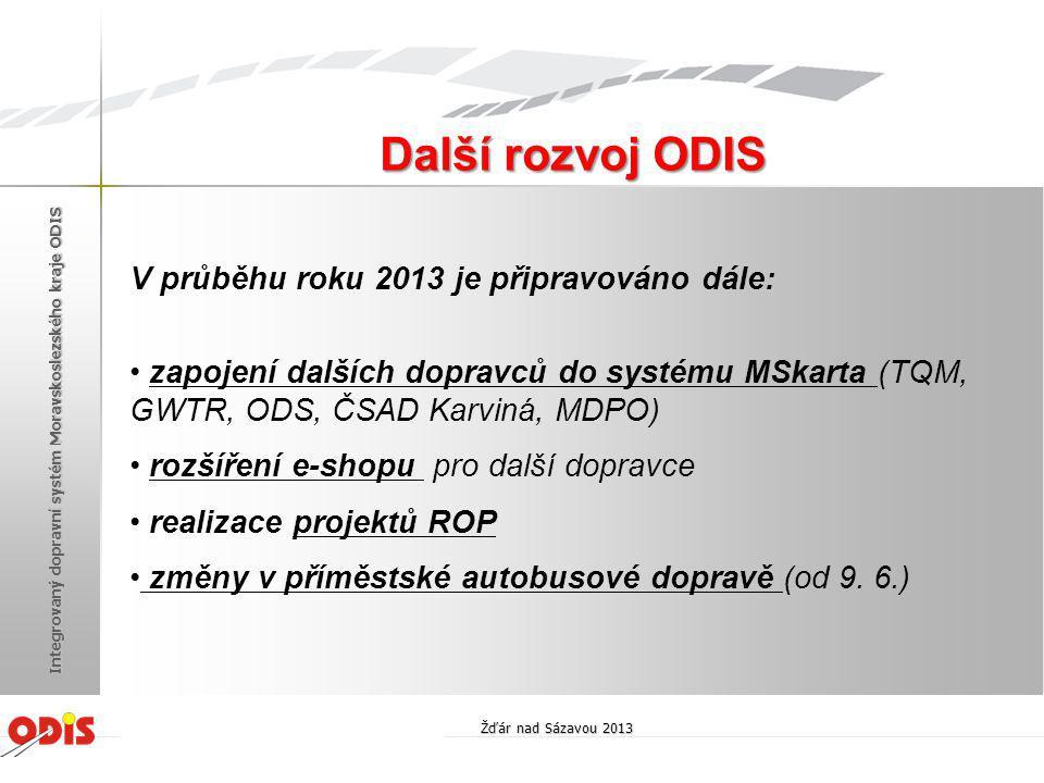 V průběhu roku 2013 je připravováno dále: • zapojení dalších dopravců do systému MSkarta (TQM, GWTR, ODS, ČSAD Karviná, MDPO) • rozšíření e-shopu pro