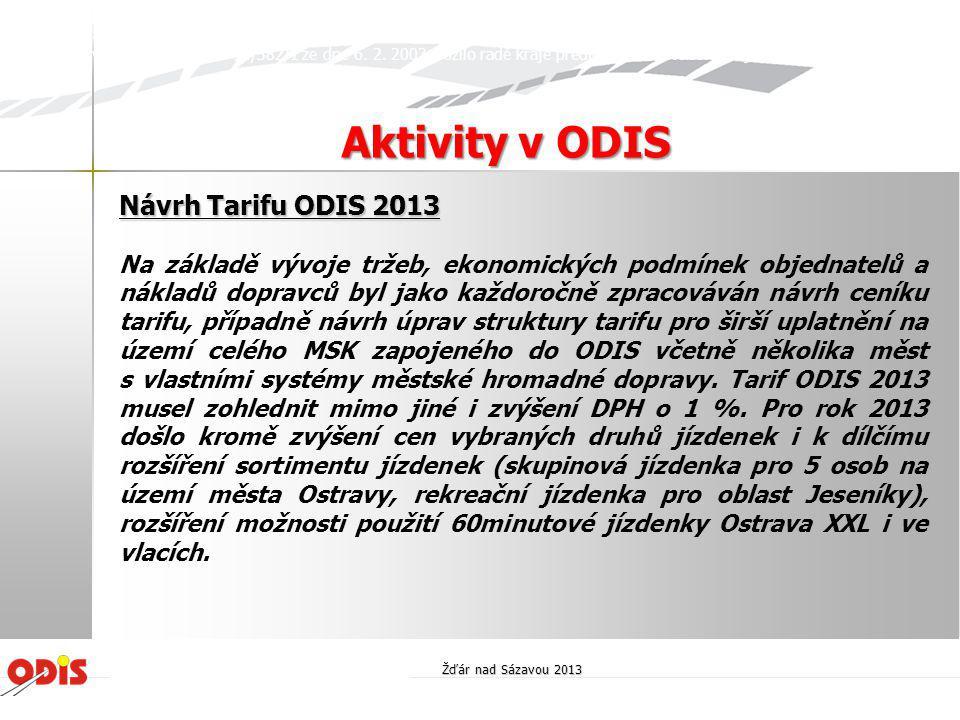 Návrh Tarifu ODIS 2013 Na základě vývoje tržeb, ekonomických podmínek objednatelů a nákladů dopravců byl jako každoročně zpracováván návrh ceníku tari