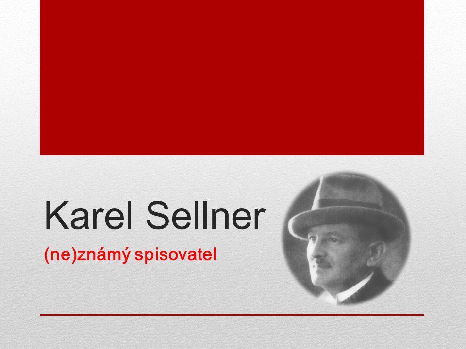 Karel Sellner (ne)známý spisovatel